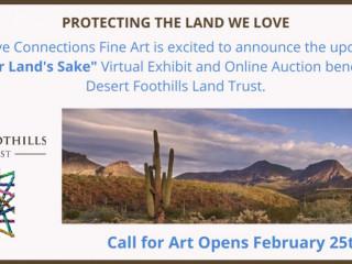 """""""Art for Land's Sake"""" Online Exhibit & Art Auction Benefitting Desert Foothills Land Trust 501(c)3"""